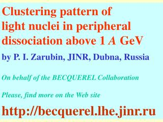 Clustering pattern of light nuclei in peripheral dissociation above 1  A  GeV