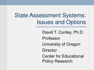 State Assessment Systems: Issues and Options
