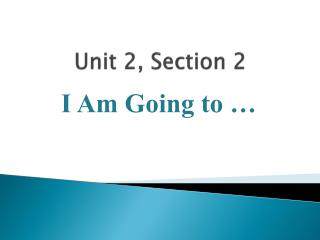 Unit 2, Section 2