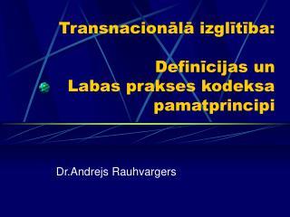 Transnacionālā izglītība: Definīcijas un   Labas prakses kodeksa pamatprincipi
