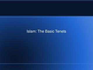 Islam: The Basic Tenets