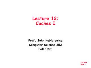Lecture 12:  Caches I