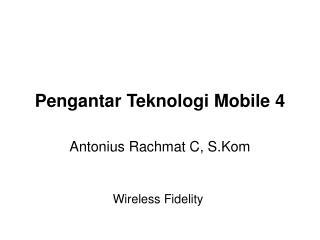 Pengantar Teknologi Mobile 4
