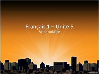 Français 1 – Unité 5
