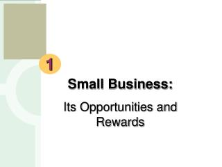 Small Business: Its Opportunities and Rewards