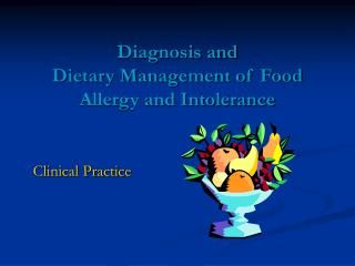 Diagnosis and  Dietary Management of Food Allergy and Intolerance