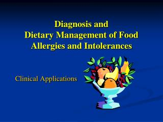 Diagnosis and  Dietary Management of Food Allergies and Intolerances