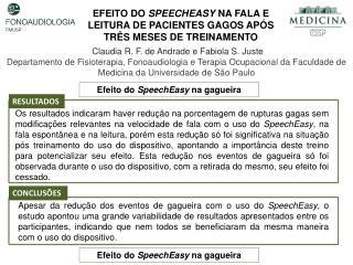 EFEITO DO  SPEECHEASY  NA FALA E LEITURA DE PACIENTES GAGOS APÓS TRÊS MESES DE TREINAMENTO