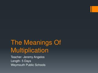The Meanings Of Multiplication