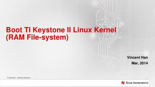 Boot  TI Keystone II Linux  Kernel  ( RAM  File-system )