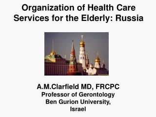 Organization of Health Care Services for the Elderly: Russia