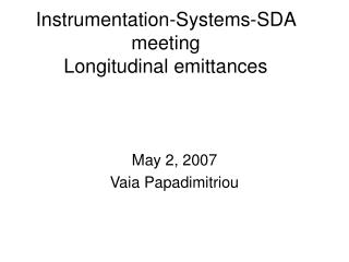 Instrumentation-Systems-SDA meeting Longitudinal emittances