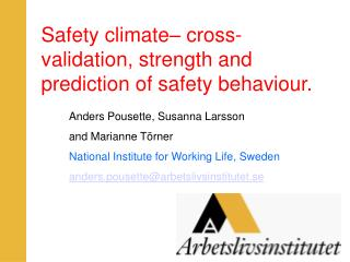 Safety climate� cross-validation, strength and prediction of safety behaviour.