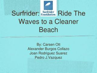 Surfrider: Let's Ride The Waves to a Cleaner Beach