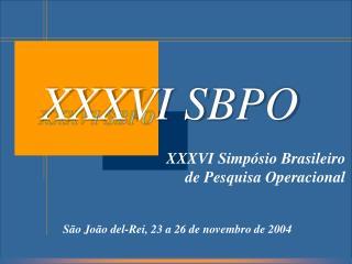 XXXVI Simpósio Brasileiro de Pesquisa Operacional