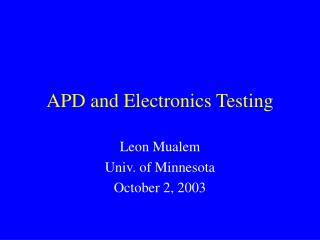 APD and Electronics Testing