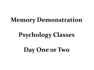 Memory Demonstration Psychology Classes Day One or Two