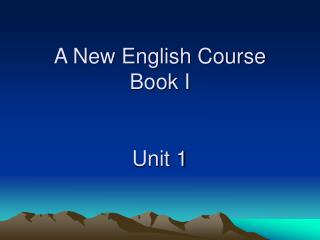 A New English Course Book I Unit 1