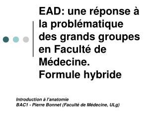 EAD: une réponse à la problématique des grands groupes en Faculté de Médecine. Formule hybride