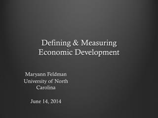 Defining & Measuring  Economic Development