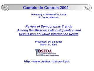 University of Missouri-St. Louis St. Louis, Missouri   Review of Demographic Trends  Among the Missouri Latino Populatio