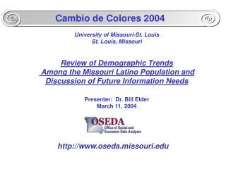 University of Missouri-St. Louis St. Louis, Missouri   Review of Demographic Trends  Among the Missouri Latino Populatio