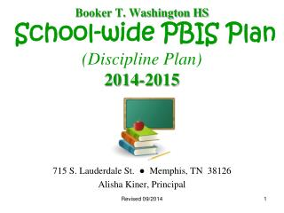Booker T. Washington HS School-wide PBIS Plan (Discipline Plan)  2014-2015