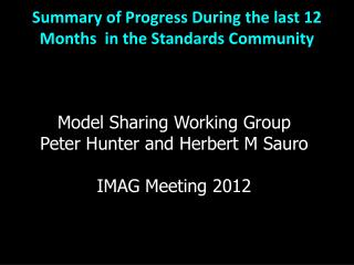 Summary of  Progress During  the last  12  Months   in  the  Standards Community