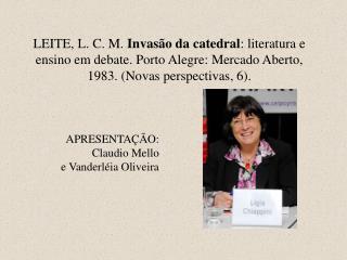 APRESENTAÇÃO:  Claudio Mello  e Vanderléia Oliveira