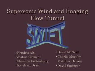 Supersonic Wind and Imaging Flow Tunnel