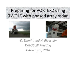 Preparing for VORTEX2 using TWOLF with phased array radar