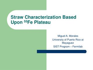 Straw Characterization Based Upon  55 Fe Plateau