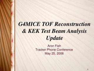 G4MICE TOF Reconstruction & KEK Test Beam Analysis Update