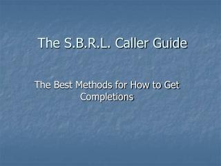 The S.B.R.L. Caller Guide
