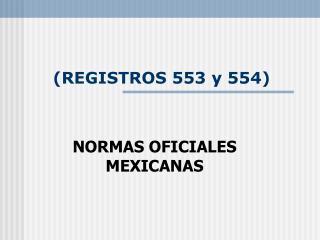 (REGISTROS 553 y 554)