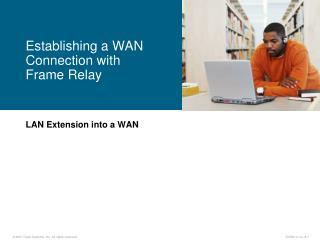 LAN Extension into a WAN