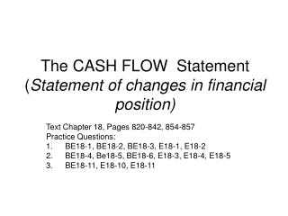The CASH FLOW  Statement ( Statement of changes in financial position)