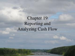 Chapter 19 Reporting and  Analyzing Cash Flow