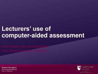 Lecturers' use of  computer-aided assessment