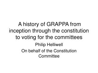 A history of GRAPPA from inception through the constitution to voting for the committees
