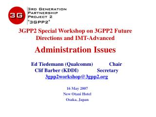 3GPP2 Special Workshop on 3GPP2 Future Directions and IMT-Advanced Administration Issues