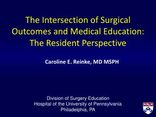 The Intersection of Surgical Outcomes and Medical Education: The Resident Perspective