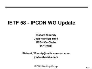 IETF 58 - IPCDN WG Update