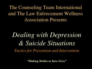 The Counseling Team International  and The Law Enforcement Wellness Association Presents