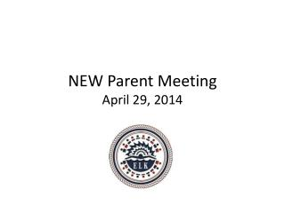 NEW Parent Meeting April 29, 2014