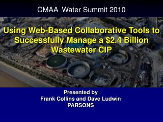 Using Web-Based Collaborative Tools to Successfully Manage a 2.4 Billion Wastewater CIP