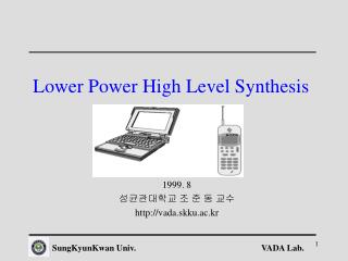 Lower Power High Level Synthesis