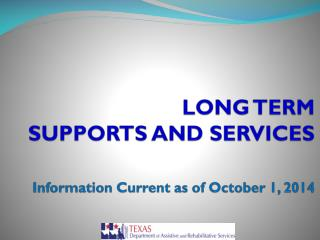 LONG TERM  SUPPORTS AND SERVICES Information Current as of October 1, 2014