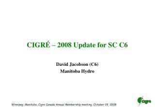 CIGR É  – 2008 Update for SC C6