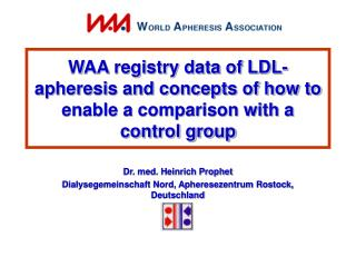 WAA registry data of LDL-apheresis and concepts of how to enable a comparison with a control group